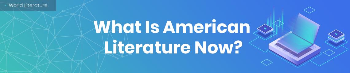 American Literature Now