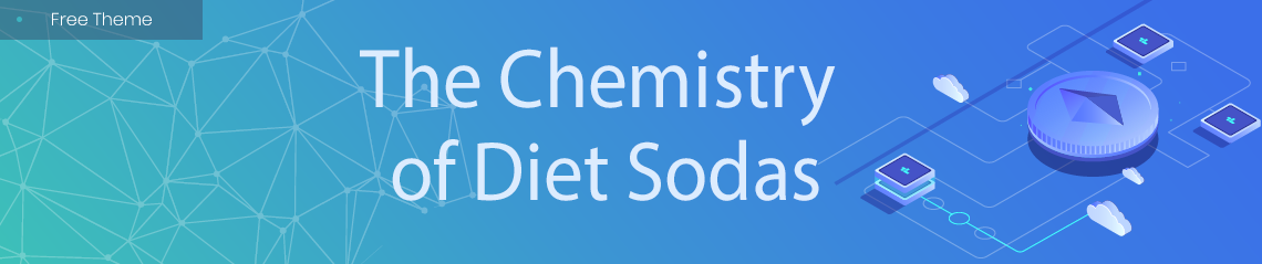 The Chemistry of Diet Sodas