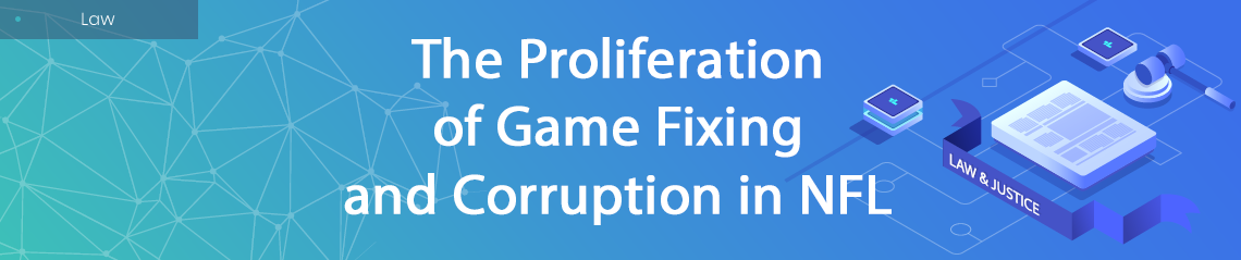 Game Fixing and Corruption in NFL