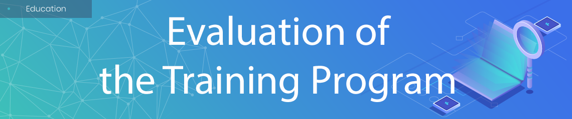 Evaluation of the Training Program