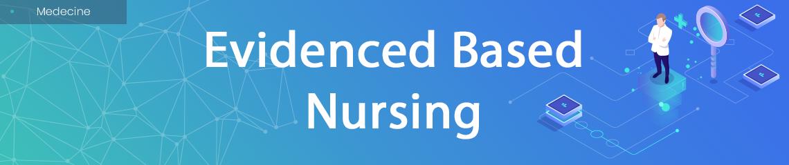 Evidenced Based Nursing