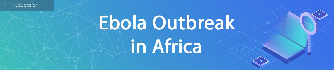 Ebola Outbreak in Africa