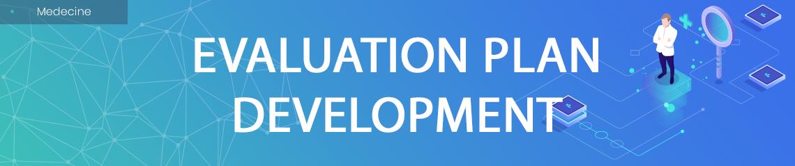 Evaluation Plan Development