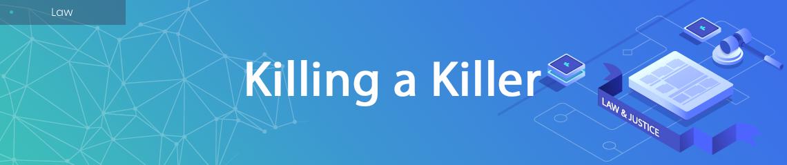 Killing a Killer