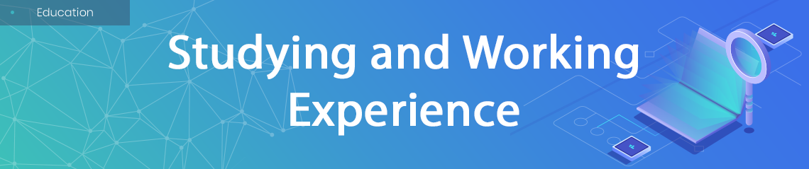 Studying and Working Experience