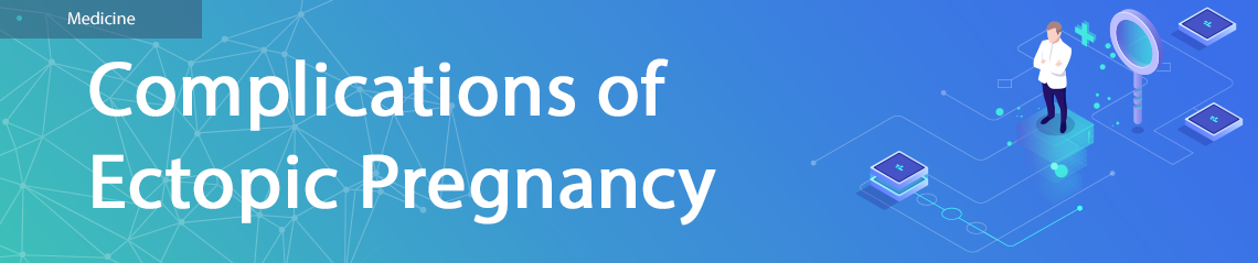 Complications of Ectopic Pregnancy