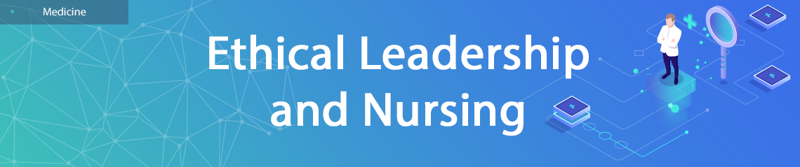 Ethical Leadership and Nursing