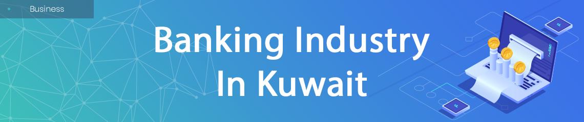 Banking Industry In Kuwait