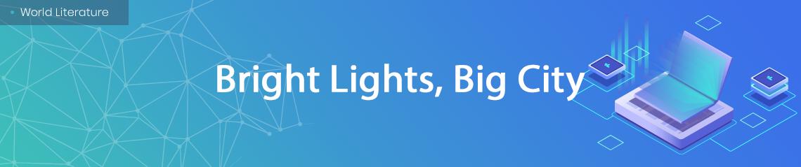 Bright Lights & Big City