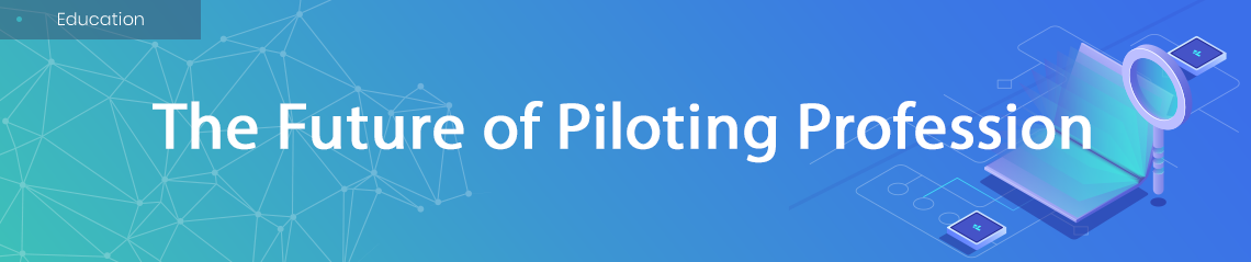 The Future of Piloting Profession