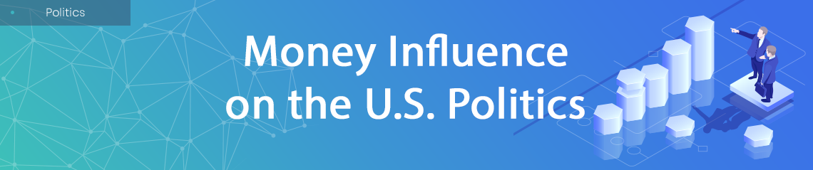 Money Influence on the U.S. Politics