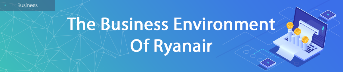 The Business Environment Of Ryanair