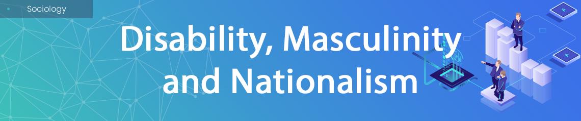 Disability Masculinity Nationalism