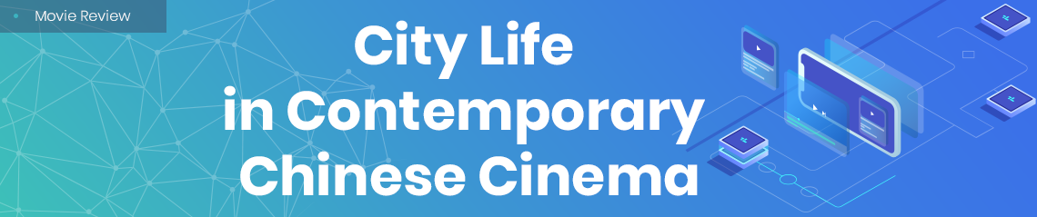 City Life in Contemporary Chinese Cinema