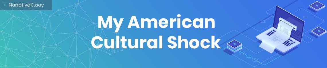 My American Cultural Shock