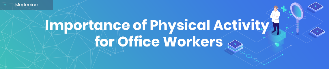 Importance of Physical Activity for Office Workers