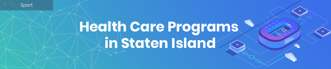 Health Care Programs in Staten Island