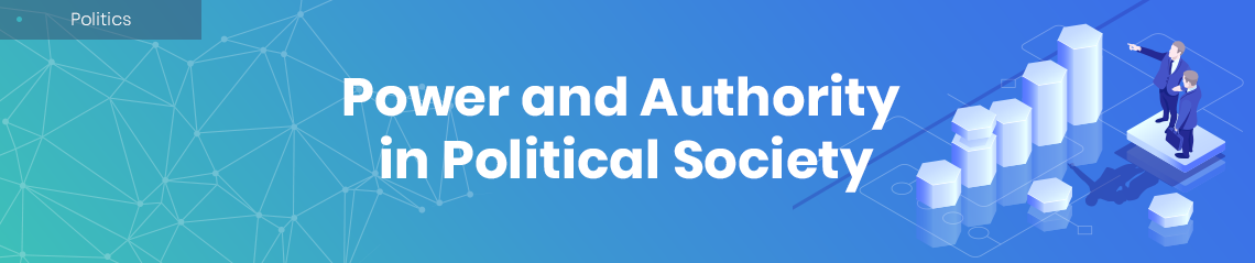 Power and Authority in Political Society