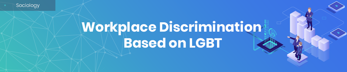 Workplace Discrimination Based on LGBT