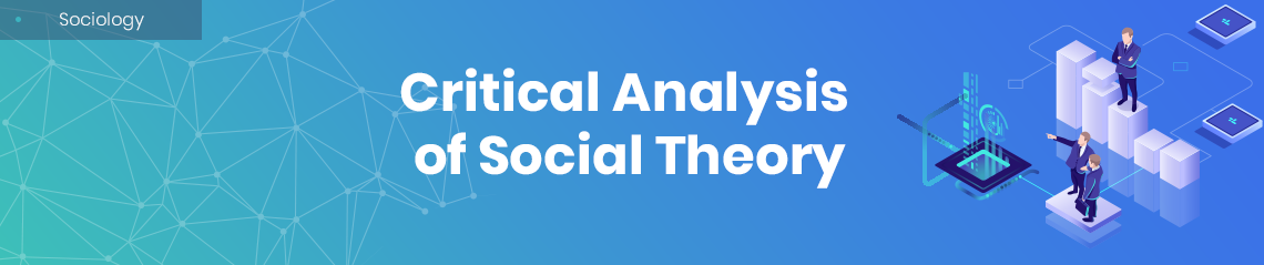 Critical Analysis of Social Theory
