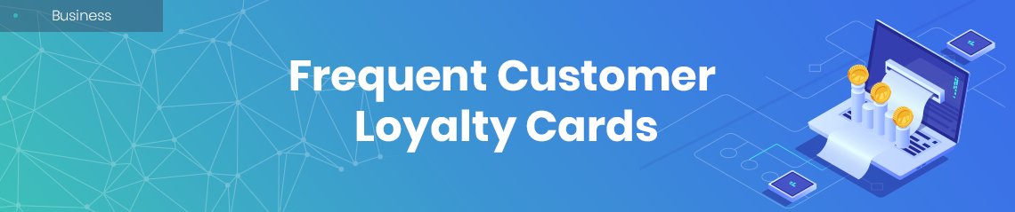 Frequent Customer Loyalty Cards