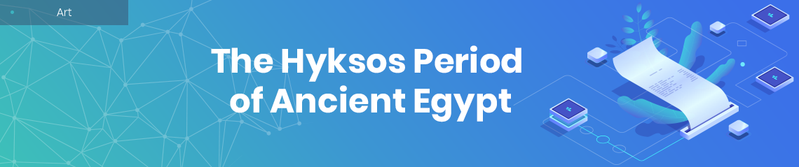 The Hyksos Period of Ancient Egypt
